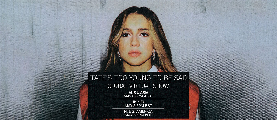 TATE MCRAE X HEADLINER's Too Young to Be Sad: Global Virtual Show